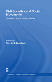 Civil Societies and Social Movements: Domestic, Transnational, Global