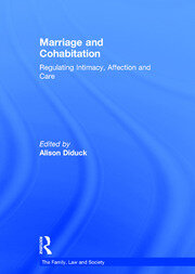 Marriage and Cohabitation: Regulating Intimacy, Affection and Care