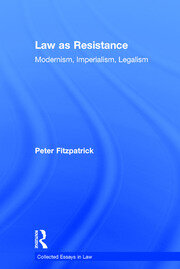 Law as Resistance: Modernism, Imperialism, Legalism