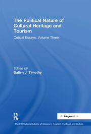 The Political Nature of Cultural Heritage and Tourism: Critical Essays, Volume Three