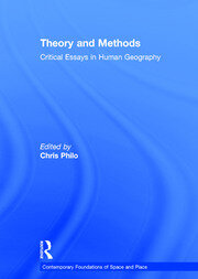 Theory and Methods: Critical Essays in Human Geography