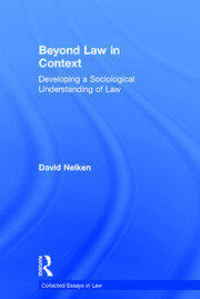 Beyond Law in Context: Developing a Sociological Understanding of Law