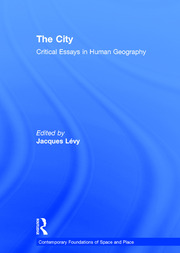 The City: Critical Essays in Human Geography