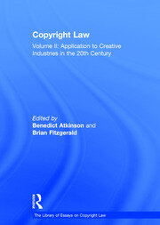 Copyright Law: Volume II: Application to Creative Industries in the 20th Century