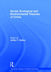 Social, Ecological and Environmental Theories of Crime