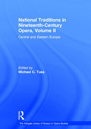 National Traditions in Nineteenth-Century Opera, Volume II: Central and Eastern Europe