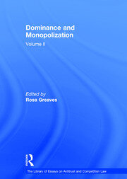 Dominance and Monopolization: Volume II
