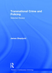 Transnational Crime and Policing: Selected Essays