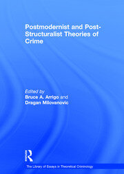 Postmodernist and Post-Structuralist Theories of Crime