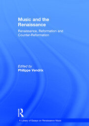 Music and the Renaissance: Renaissance, Reformation and Counter-Reformation