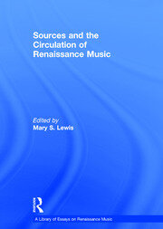 Sources and the Circulation of Renaissance Music
