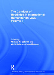 The Conduct of Hostilities in International Humanitarian Law, Volume II