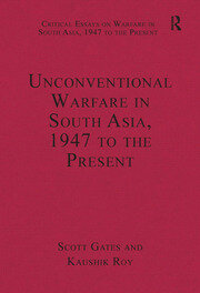 Unconventional Warfare in South Asia, 1947 to the Present
