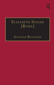Elizabeth Singer [Rowe]: Printed Writings 1641–1700: Series II, Part Two, Volume 7