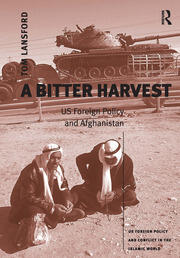 A Bitter Harvest: US Foreign Policy and Afghanistan