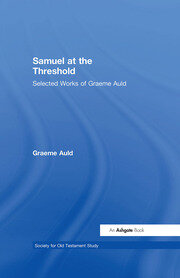 Samuel at the Threshold: Selected Works of Graeme Auld