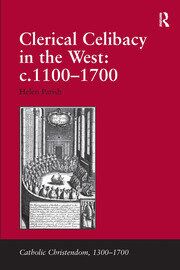 Clerical Celibacy in the West: c.1100-1700