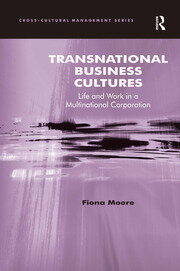 Transnational Business Cultures: Life and Work in a Multinational Corporation