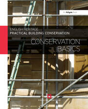 Practical Building Conservation: Conservation Basics