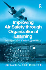Improving Air Safety through Organizational Learning - 1st Edition book cover