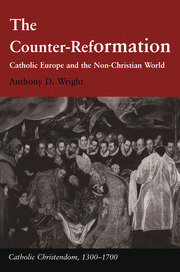 The Counter-Reformation: Catholic Europe and the Non-Christian World