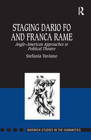Staging Dario Fo and Franca Rame: Anglo-American Approaches to Political Theatre