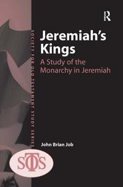 Jeremiah's Kings: A Study of the Monarchy in Jeremiah