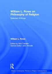 William L. Rowe on Philosophy of Religion: Selected Writings