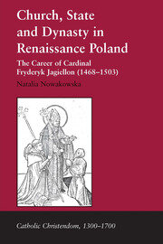 Church, State and Dynasty in Renaissance Poland: The Career of Cardinal Fryderyk Jagiellon (1468–1503)