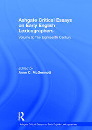 Ashgate Critical Essays on Early English Lexicographers: Volume 5: The Eighteenth Century