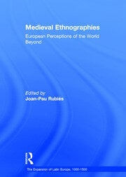 Medieval Ethnographies: European Perceptions of the World Beyond