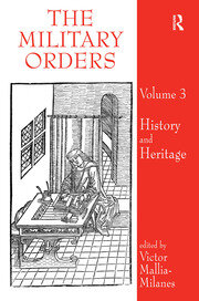 The Military Orders Volume III: History and Heritage