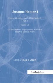 Susanna Hopton, I and II: Printed Writings, 1641–1700: Series II, Part Four, Volume 7
