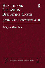 Health and Disease in Byzantine Crete (7th–12th centuries AD)
