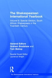 The Shakespearean International Yearbook: Volume 9: Special Section, South African Shakespeare in the Twentieth Century