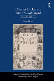 Charles Dickens's Our Mutual Friend: A Publishing History