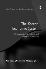 The Korean Economic System: Governments, Big Business and Financial Institutions