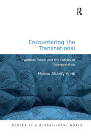 Encountering the Transnational: Women, Islam and the Politics of Interpretation