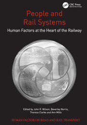 People and Rail Systems: Human Factors at the Heart of the Railway