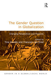 The Gender Question in Globalization: Changing Perspectives and Practices