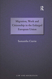 Migration, Work and Citizenship in the Enlarged European Union