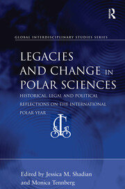 Legacies and Change in Polar Sciences: Historical, Legal and Political Reflections on The International Polar Year