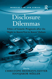 Disclosure Dilemmas: Ethics of Genetic Prognosis after the 'Right to Know/Not to Know' Debate