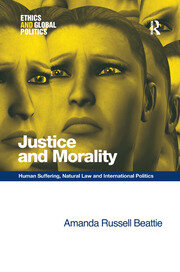 Justice and Morality: Human Suffering, Natural Law and International Politics