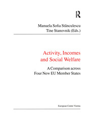 Activity, Incomes and Social Welfare: A Comparison across Four New EU Member States