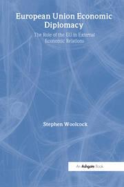 European Union Economic Diplomacy: The Role of the EU in External Economic Relations