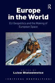 Europe in the World: EU Geopolitics and the Making of European Space