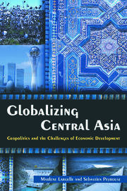 Globalizing Central Asia - Laruelle & Peyrouse (ME Sharpe) - 1st Edition book cover