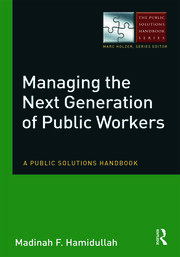 Managing the Next Generation of Public Workers: A Public Solutions Handbook