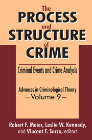 The Process and Structure of Crime: Criminal Events and Crime Analysis